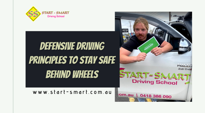 6 Defensive Driving Principles to Stay Safe Behind Wheels