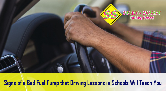 Signs of a Bad Fuel Pump that Driving Lessons in Schools Will Teach You