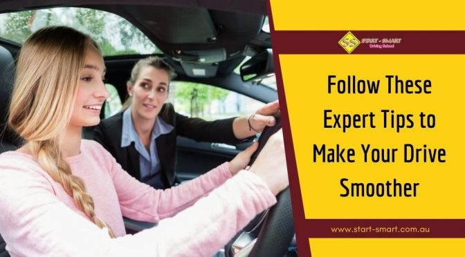 Expert Tips You Can Follow to Make Your Drive Smoother
