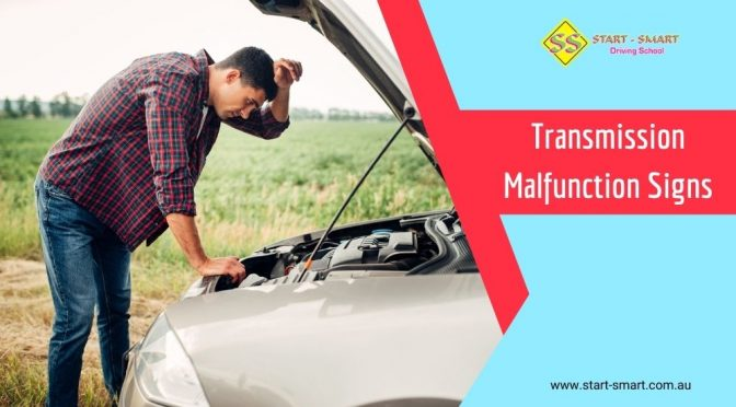 Transmission Malfunction Signs that Your Driving School Will Teach You