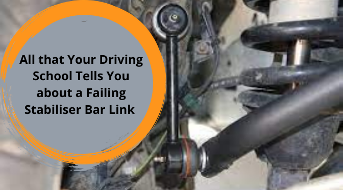 All that Your Driving School Tells You about a Failing Stabiliser Bar Link